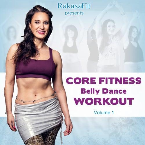 Rakasafit Presents Core Fitness Belly Dance Workout Vol. 1 von Various Artists