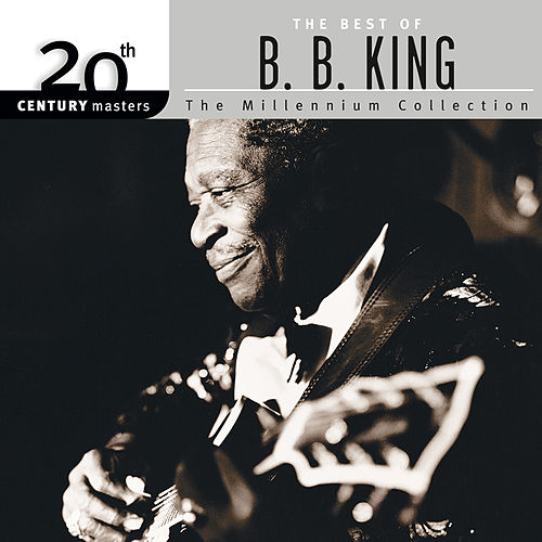 20th Century Masters: The Millennium Collection: Best Of B.B. King by B.B. King