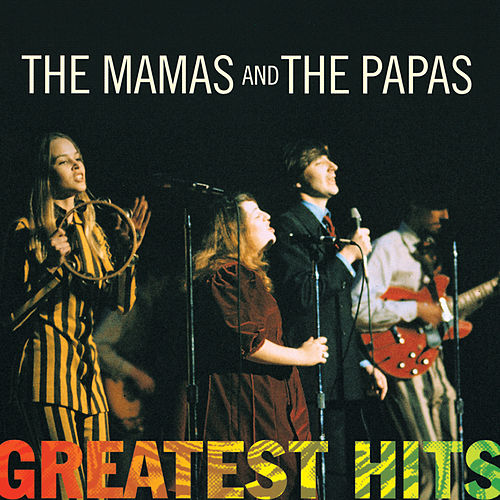 Greatest Hits: The Mamas & The Papas von The Mamas & The Papas