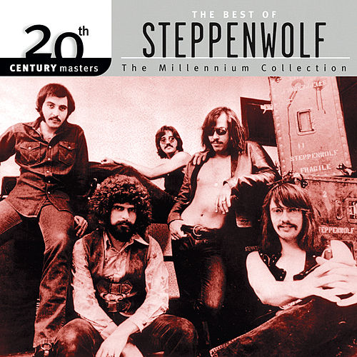 20th Century Masters : The Millennium Collection: Best of Steppenwolf by Steppenwolf