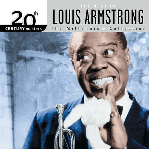 20th Century Masters: The Best Of Louis Armstrong - The Millennium Collection by Louis Armstrong