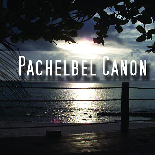 Pachelbel Canon by Canon