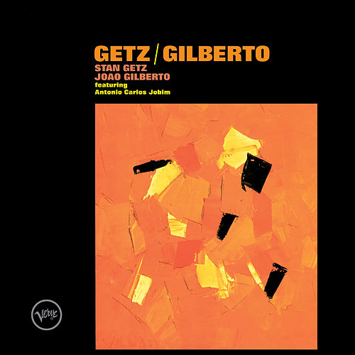 Getz / Gilberto von Stan Getz
