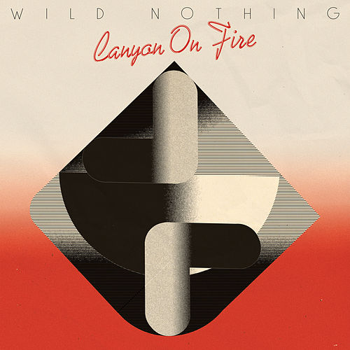 Canyon on Fire by Wild Nothing