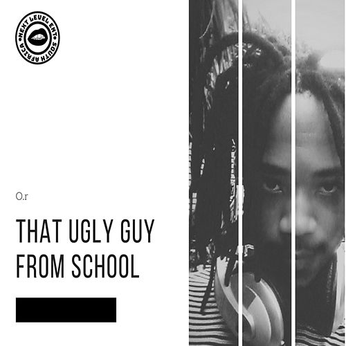 That Ugly Guy from School by Or