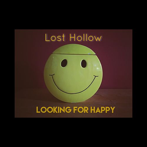 Looking for Happy by Lost Hollow