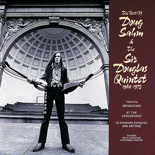 The Best Of Doug Sahm & The Sir Douglas Quintet (1968 - 1975) von Sir Douglas Quintet
