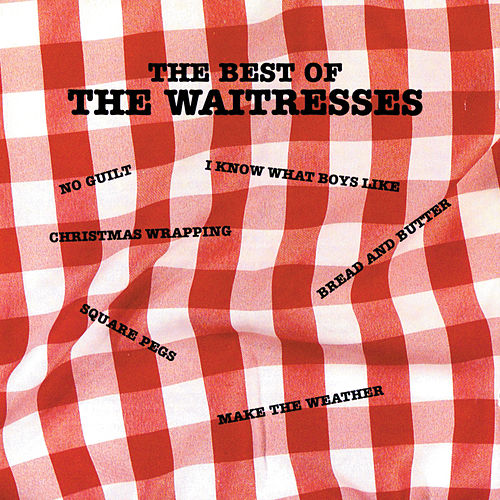 The Best Of The Waitresses by The Waitresses
