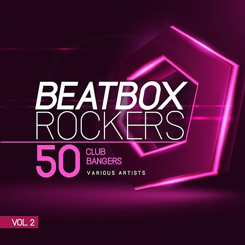 Beatbox Rockers, Vol. 2 (50 Club Bangers) de Various Artists