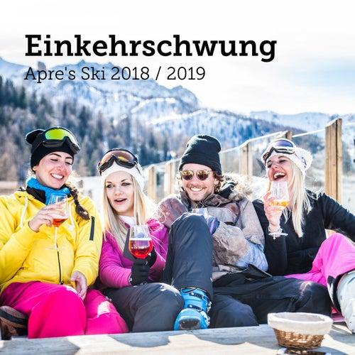 Einkehrschwung: Après Ski 2018 / 2019 von Various Artists