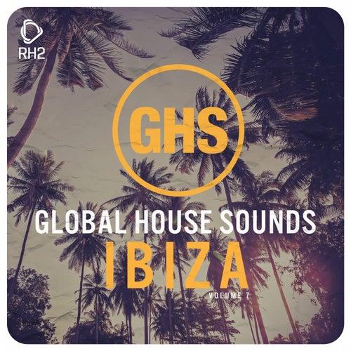 Global House Sounds - Ibiza, Vol. 7 von Various Artists