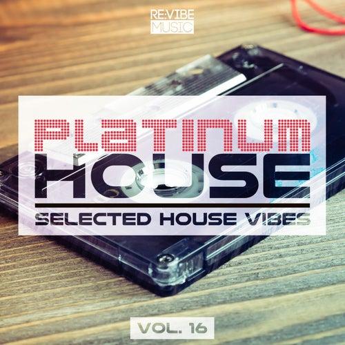 Platinum House - Selected House Vibes, Vol. 16 de Various Artists