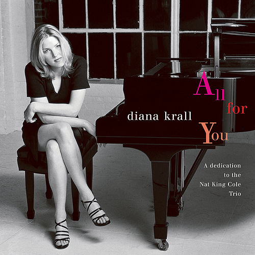 All For You (A Dedication To The Nat King Cole Trio) di Diana Krall