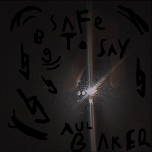 Safe to Say fra Aul Baker