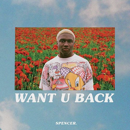 Want U Back by Spencer