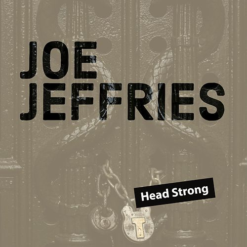 Head Strong by Joe Jeffries