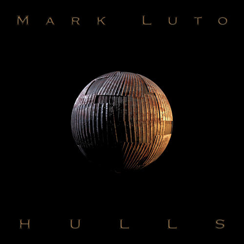 Hulls by Mark Luto