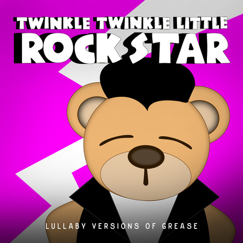 Lullaby Versions of Grease by Twinkle Twinkle Little Rock Star