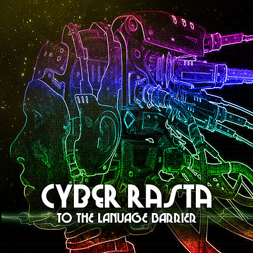 Cyber Rasta to the Language Barrier by Various Artists