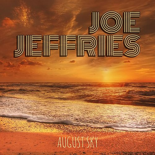 August Sky by Joe Jeffries