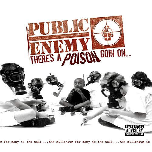There's A Poison Goin' On by Public Enemy