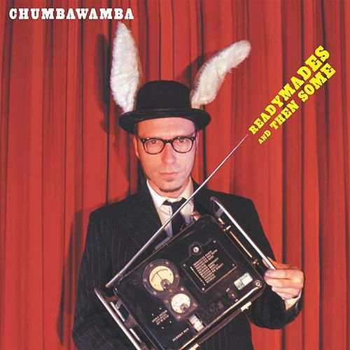 Readymades And Then Some by Chumbawamba