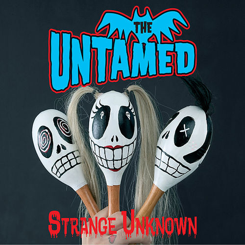 Strange Unknown by The Untamed
