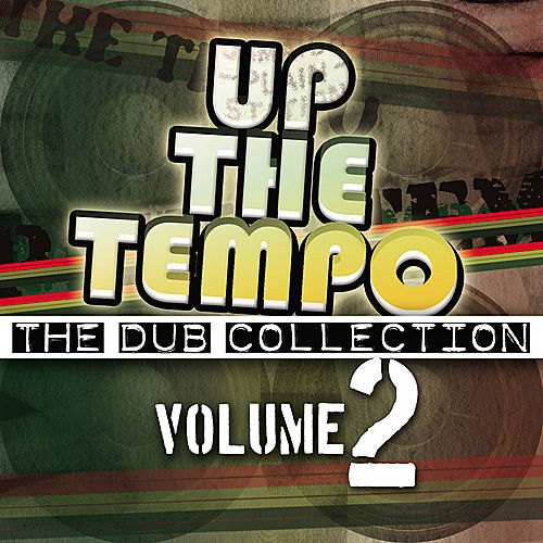Up the Tempo - The Dub Collection Vol. 2 by Various Artists