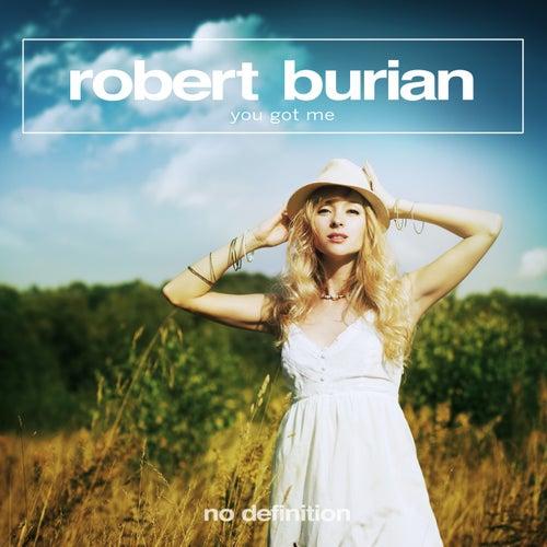 You Got Me de Robert Burian