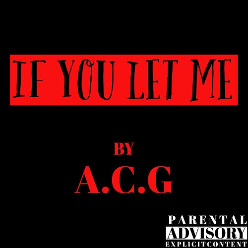 If You Let Me von Acg