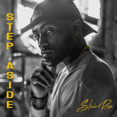 Step Aside by Stevie Rizo