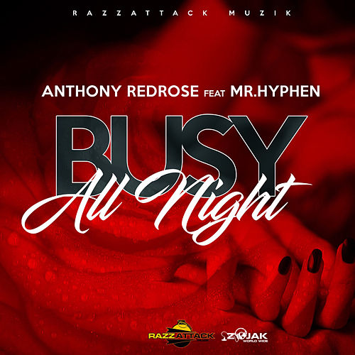 Busy All Night (feat. My. Hypen) - Single by Anthony Red Rose