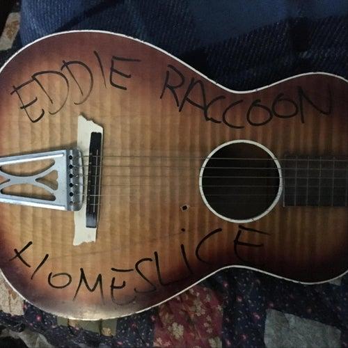 Home Slice by Eddie Raccoon