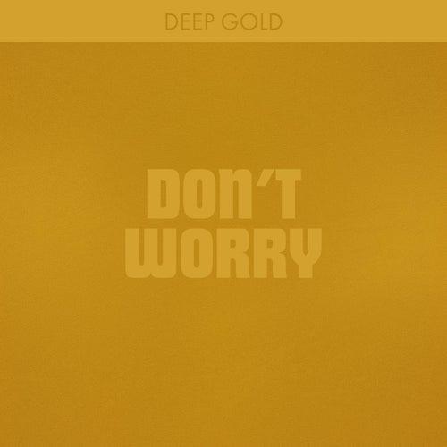 Don't Worry von Deep Gold