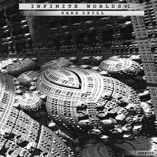 Infinite Worlds, Vol. 1 (Dark Chill) von Various Artists