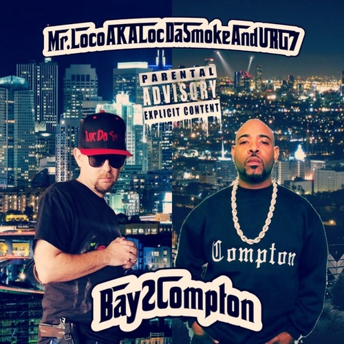 Bay 2 Compton by Mr. Loco