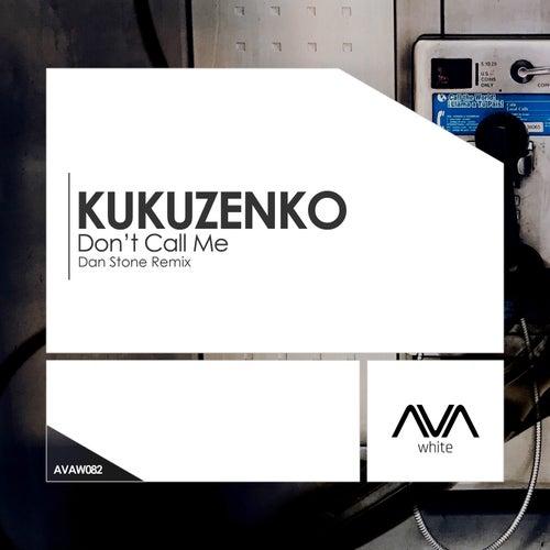 Don't Call Me (Dan Stone Remix) van Kukuzenko