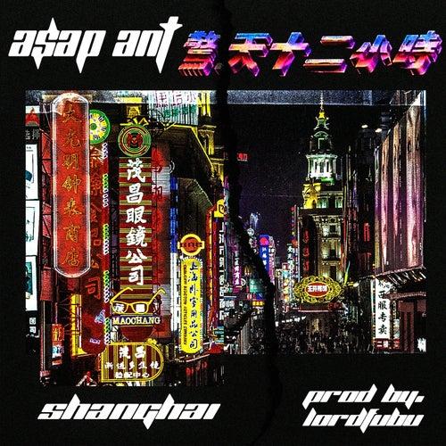 Shanghai von A$AP Ant
