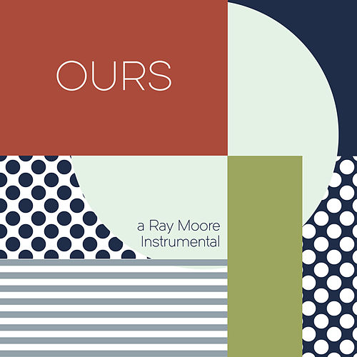 Ours (Instrumental) von Ray Moore