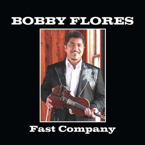 Fast Company de Bobby Flores