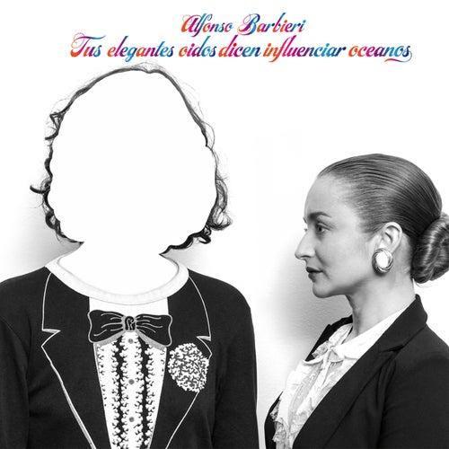 Tus Elegantes Oídos Dicen Influenciar Océanos by Alfonso Barbieri