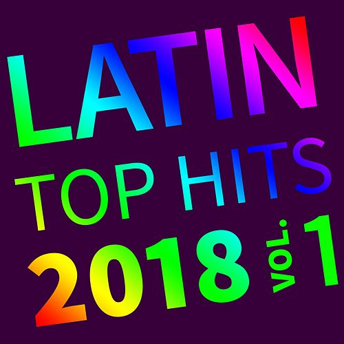 Latin Top Hits 2018 Vol. 1 von Various Artists