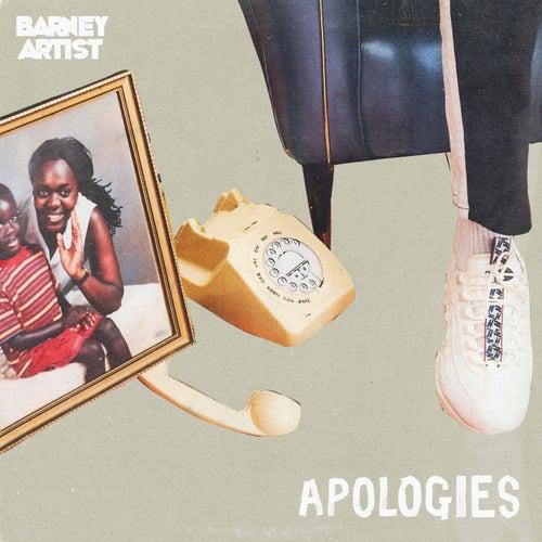 Apologies von Barney Artist