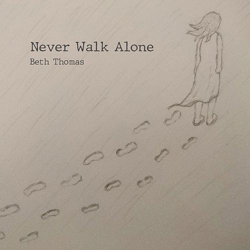 Never Walk Alone by Beth Thomas