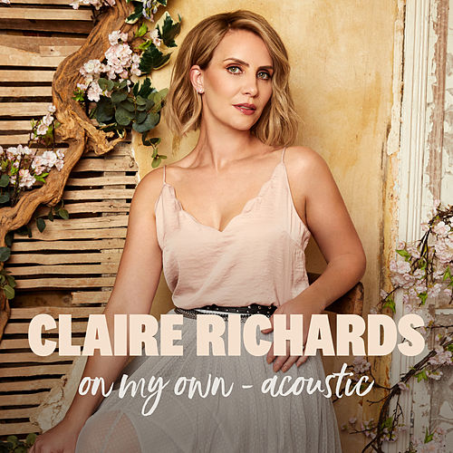 On My Own (Acoustic) by Claire Richards