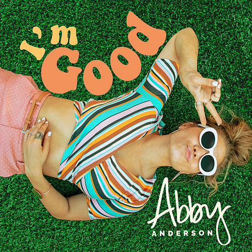 I'm Good by Abby Anderson