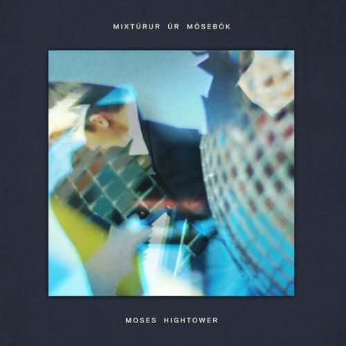 Mixtúrur úr Mósebók de Moses Hightower