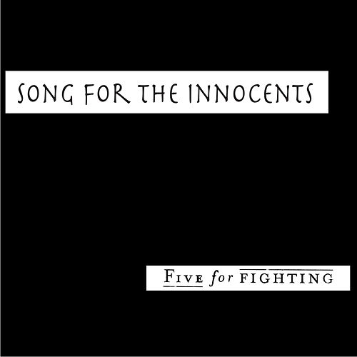 Song for the Innocents by Five for Fighting