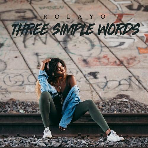 Three Simple Words von Rolayo