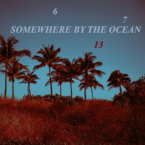Somewhere by the Ocean by Ace